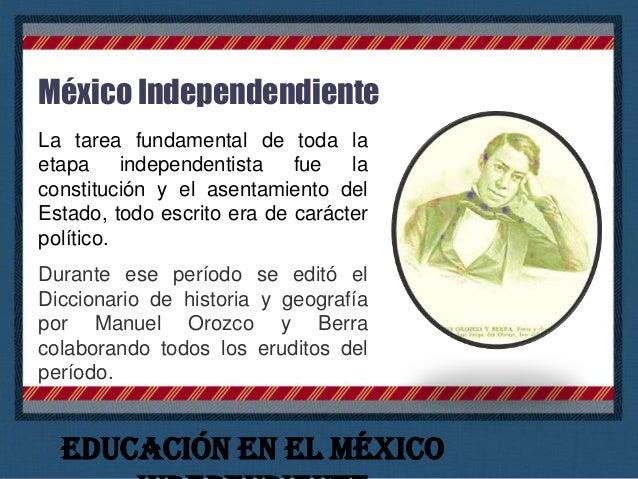 México Independendiente Entre 1821 y 1836 el Ministerio de Relaciones se hizo cargo de la educación, se crearon institutos...