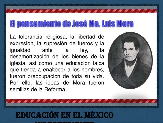 """ Investiga las aportaciones del Dr. José María Luis Mora.  Realiza la lectura del material """"Pensamientos sueltos sobre e..."""