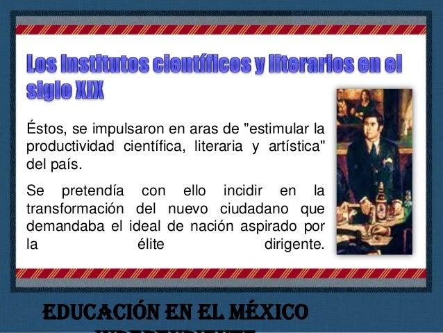 A diferencia del Instituto de Ciencias Literatura y Arte de la ciudad de México, los Institutos estatales si tuvieron la c...