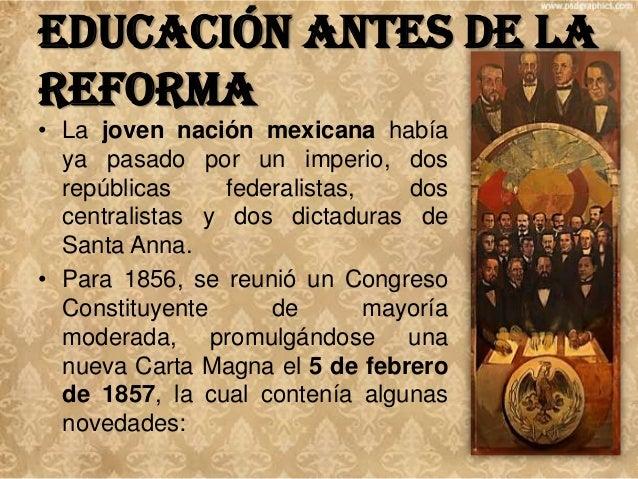 Educación antes de la Reforma • Un capítulo de garantías individuales. • El artículo 3º establecía la libertad de enseñanz...