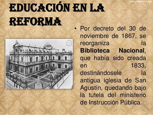 Educación en la Reforma • Gabino Barreda (18181881) fue el primer director de la Escuela Nacional Preparatoria, encargada ...