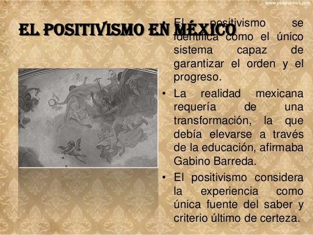 El positivismo en Méxicoconsideraban a • Los liberales la libertad de enseñanza como una garantía para el progreso del paí...
