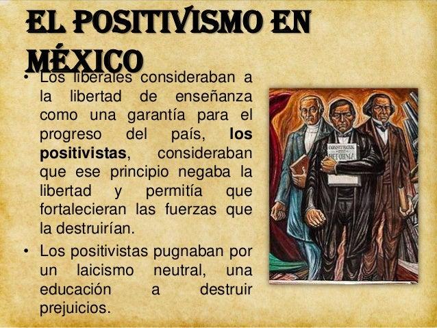 El positivismo en México  • Vivir para los demás, es servir a la causa suprema de la humanidad… Gabino Barreda