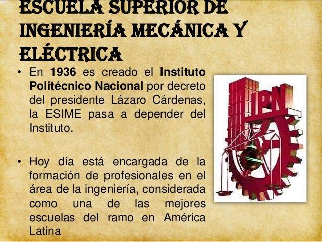 Escuela Superior de Ingeniería Mecánica y Eléctrica • Su labor formando profesionales incluye las industrias: Eléctrica, M...