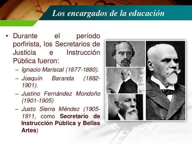 Acción educativa de Baranda • En 1890 se inauguró la Escuela Normal para Profesoras de Instrucción Primaria. • En la Ley R...