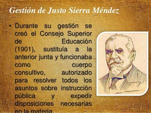 Gestión de Justo Sierra Méndez • Ya como dependencia federal la Secretaría se encargó de: – La atención de la instrucción ...
