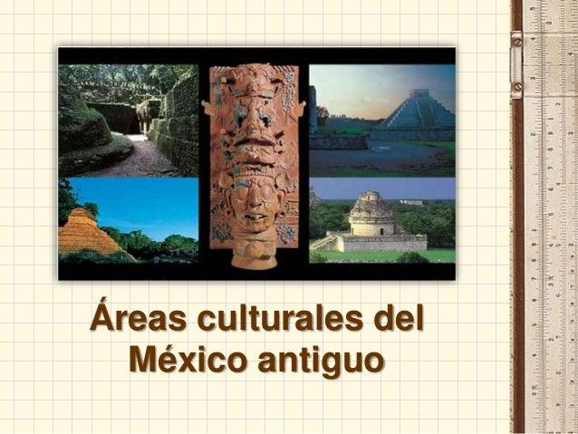 Áreas culturales del México antiguo