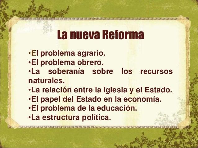 La nueva Reforma •El espíritu liberal de la Constitución del 57 se conservó sobre todo en lo referente a los derechos huma...