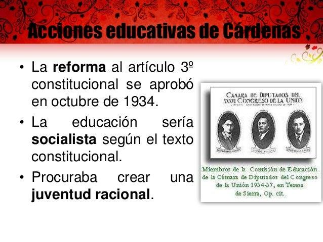 Acciones educativas de Cárdenas • Se fundó el Instituto Politécnico Nacional en 1936. • Se fundó la Casa de España en Méxi...