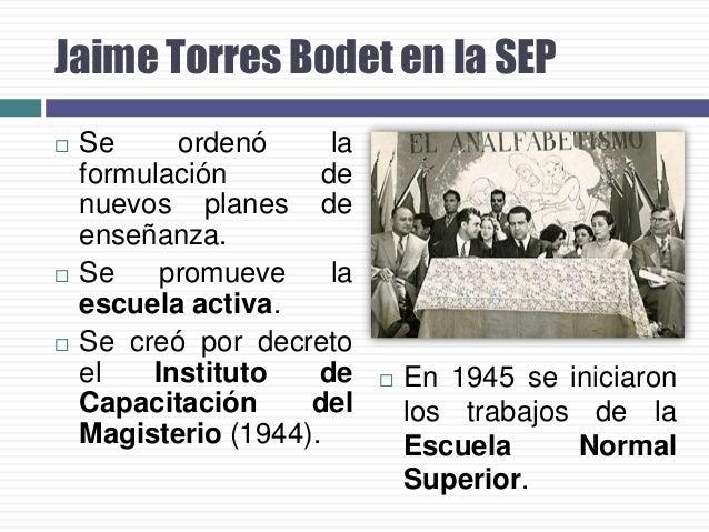 Acciones educativas        Se creó la Dirección General de Enseñanza Normal (1947). El Departamento de Asuntos Indígen...
