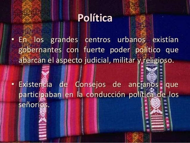 Política • En los grandes centros urbanos existían gobernantes con fuerte poder político que abarcan el aspecto judicial, ...