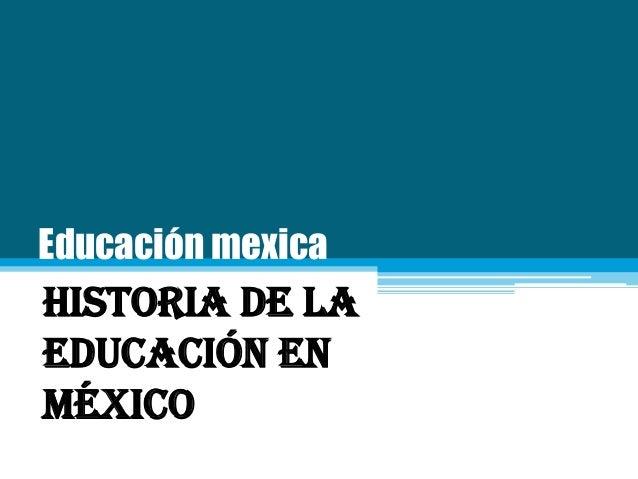Educación mexica  Historia de la educación en México