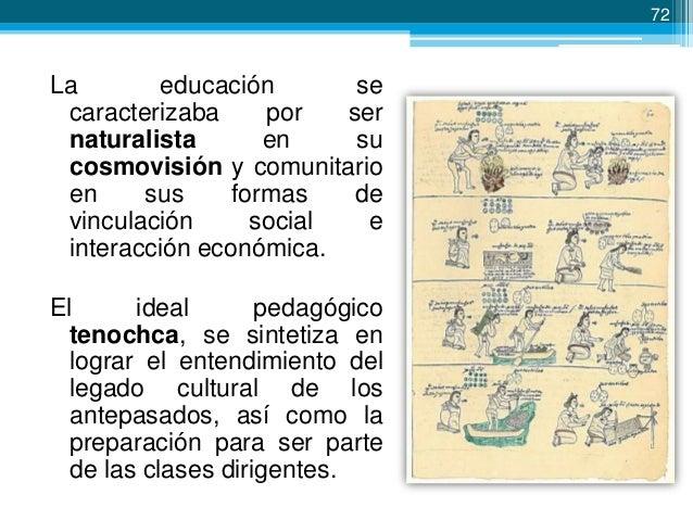 73  Entre los diversos atributos del  TEMACHTIANI …o maestro náhuatl, podemos distinguir claramente dos clases. Por una pa...