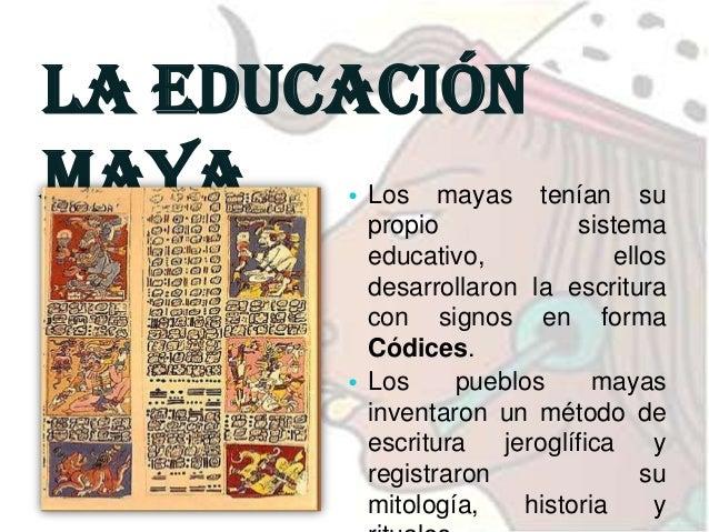 81  La educación maya  • La educación de los mayas al igual que otras culturas empezaba en la familia, a los niños se les ...