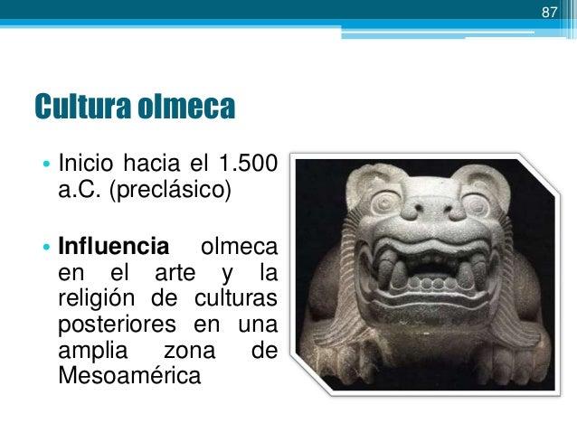 88  Cultura olmeca • Fue la primera en consolidarse como una civilización, dejo las aldeas para convertirse en una socieda...