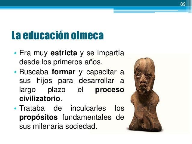 90  La educación olmeca • Buscaban que los educandos tuvieran una infraestructura científica que les posibilitara iniciar ...