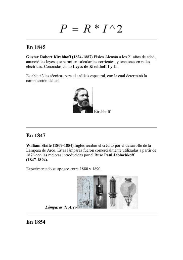 En 1845Gustav Robert Kirchhoff (1824-1887) Físico Alemán a los 21 años de edad,anunció las leyes que permiten calcular las...