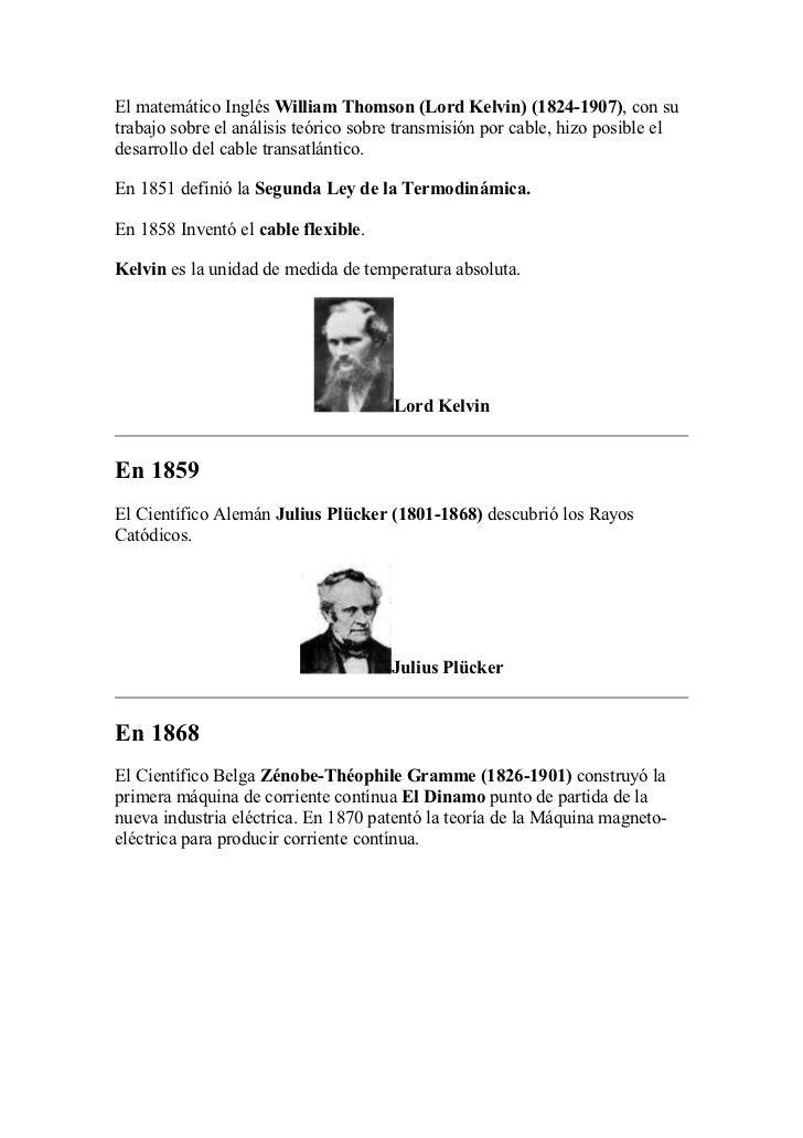 El matemático Inglés William Thomson (Lord Kelvin) (1824-1907), con sutrabajo sobre el análisis teórico sobre transmisión ...