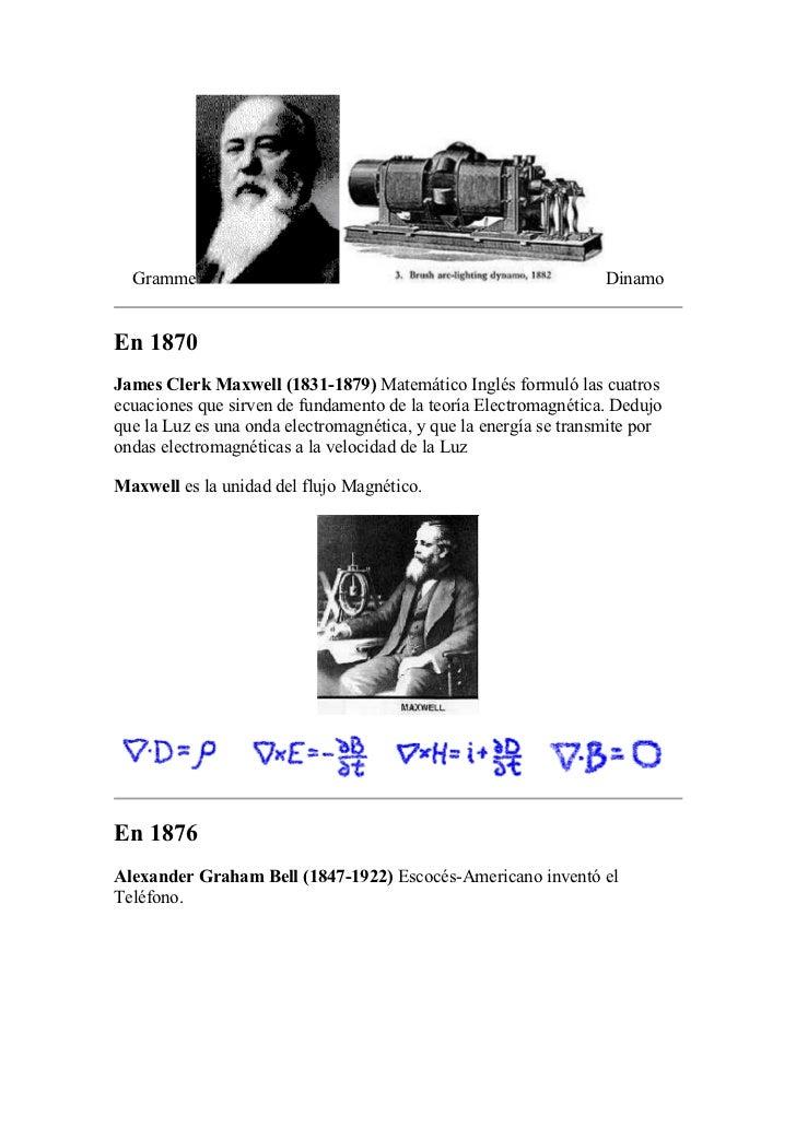 Gramme                                                          DinamoEn 1870James Clerk Maxwell (1831-1879) Matemático In...