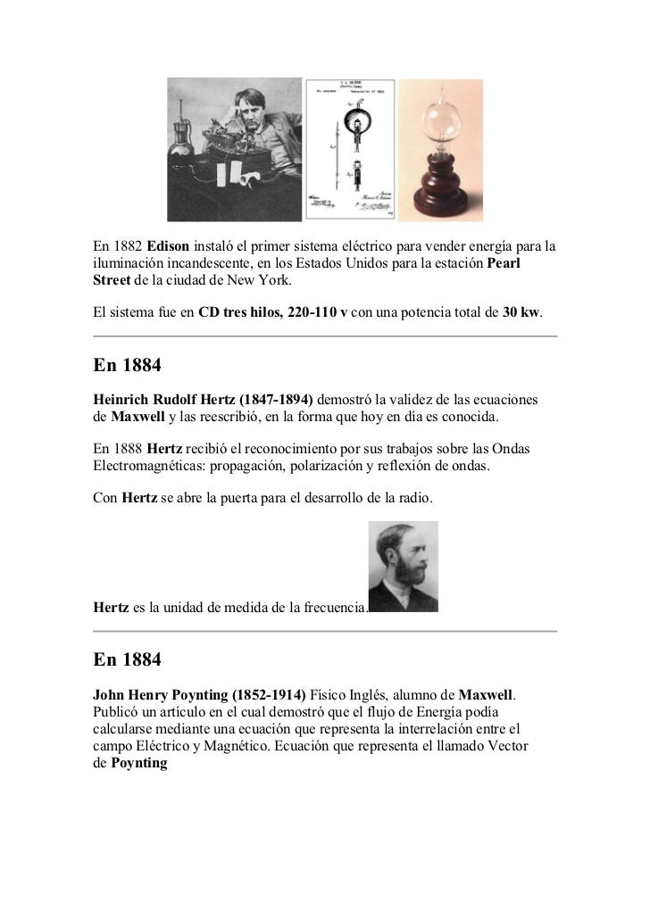 En 1882 Edison instaló el primer sistema eléctrico para vender energía para lailuminación incandescente, en los Estados Un...