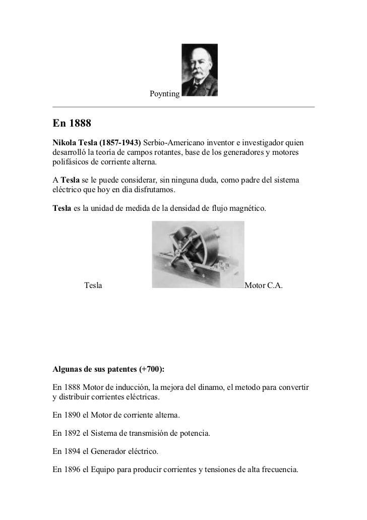 PoyntingEn 1888Nikola Tesla (1857-1943) Serbio-Americano inventor e investigador quiendesarrolló la teoría de campos rotan...