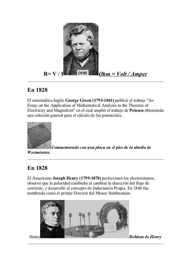 """R= V / I                       Ohm = Volt / AmperEn 1828El matemático Inglés George Green (1793-1841) publicó el trabajo """"..."""