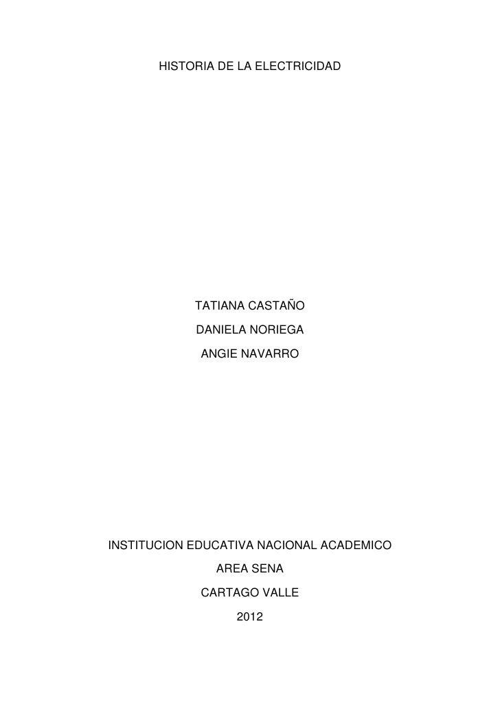 HISTORIA DE LA ELECTRICIDAD            TATIANA CASTAÑO            DANIELA NORIEGA             ANGIE NAVARROINSTITUCION EDU...