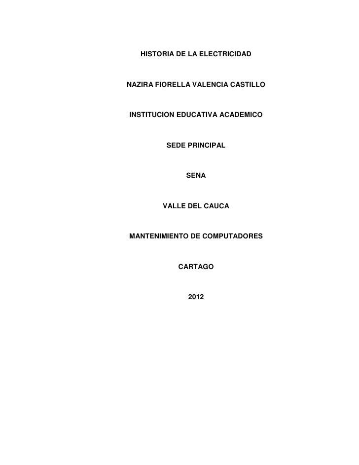 HISTORIA DE LA ELECTRICIDADNAZIRA FIORELLA VALENCIA CASTILLOINSTITUCION EDUCATIVA ACADEMICO         SEDE PRINCIPAL        ...