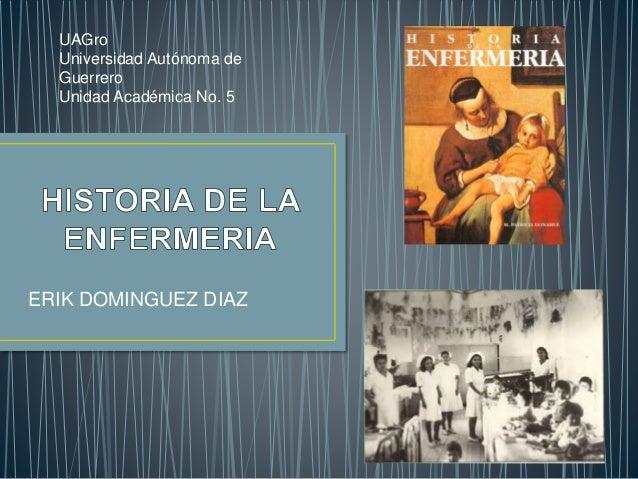 ERIK DOMINGUEZ DIAZ UAGro Universidad Autónoma de Guerrero Unidad Académica No. 5