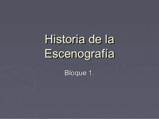 Historia de laEscenografía   Bloque 1.