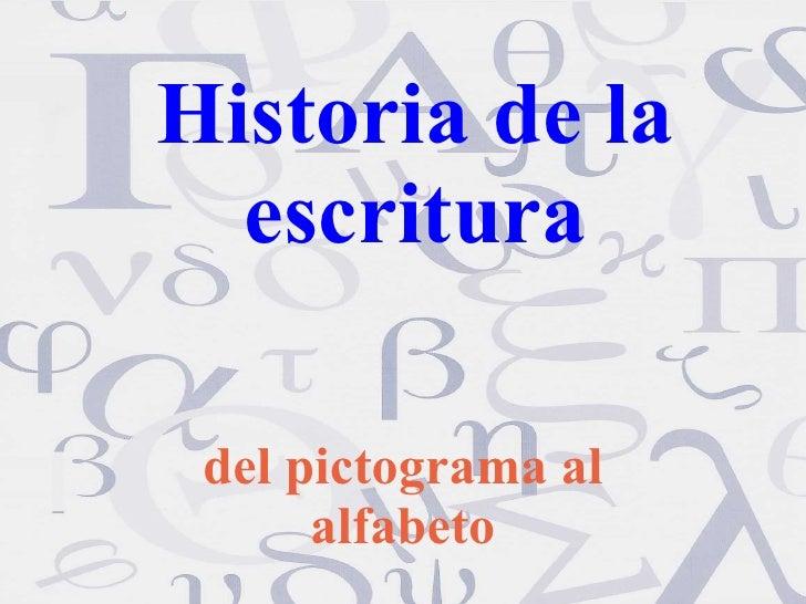 Historia de la escritura del pictograma al alfabeto
