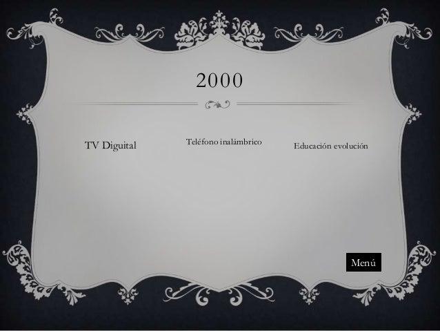 2000 TV Diguital  Teléfono inalámbrico  Educación evolución  Menú