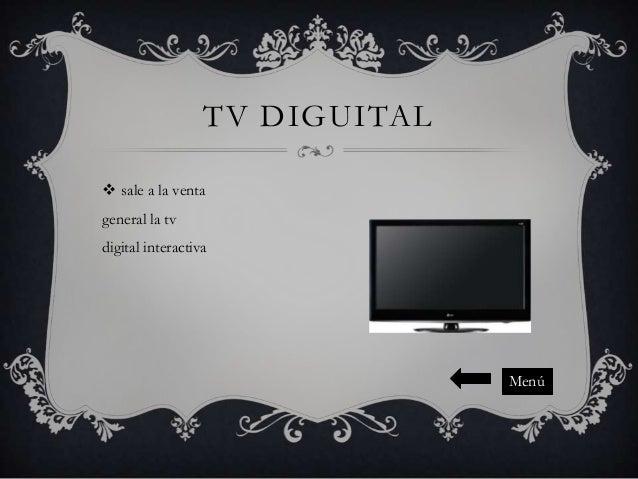 TV DIGUITAL  sale a la venta general la tv digital interactiva  Menú