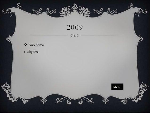 2009  Año como cualquiera  Menú