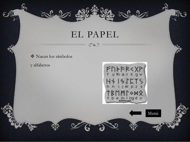 EL PAPEL  Nacen los símbolos y alfabetos  Menú