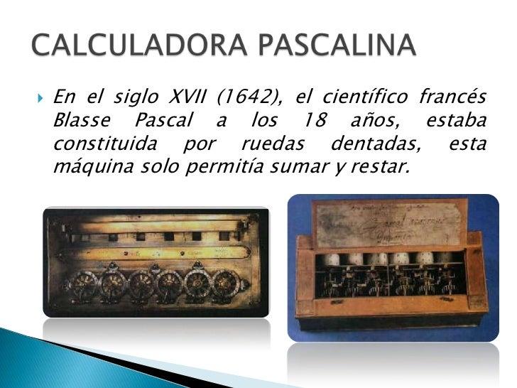    En el siglo XIX (1822), el    matemático          inglés    Charles Babbage dio un    gran impulso al diseño de    máq...