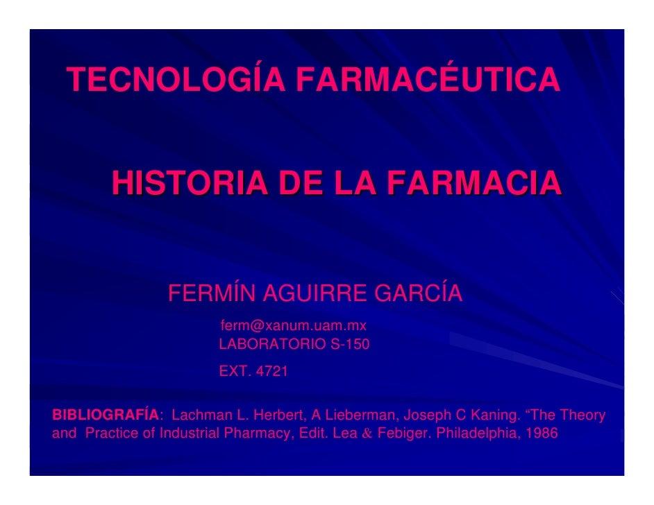 TECNOLOGÍA FARMACÉUTICA           HISTORIA DE LA FARMACIA                  FERMÍN AGUIRRE GARCÍA                       fer...