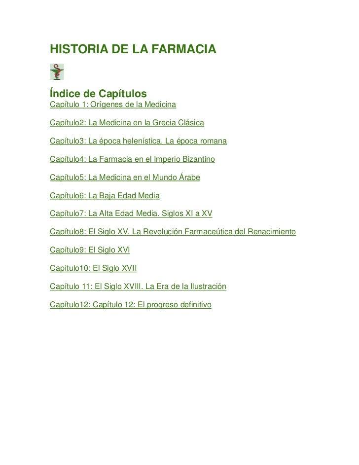 HISTORIA DE LA FARMACIA<br />Índice de Capítulos<br />Capítulo 1: Orígenes de la Medicina<br />Capítulo2: La Medicina en l...