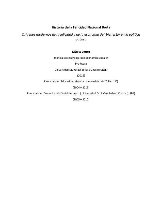 Historia de la Felicidad Nacional Bruta Orígenes modernos de la felicidad y de la economía del bienestar en la política pú...