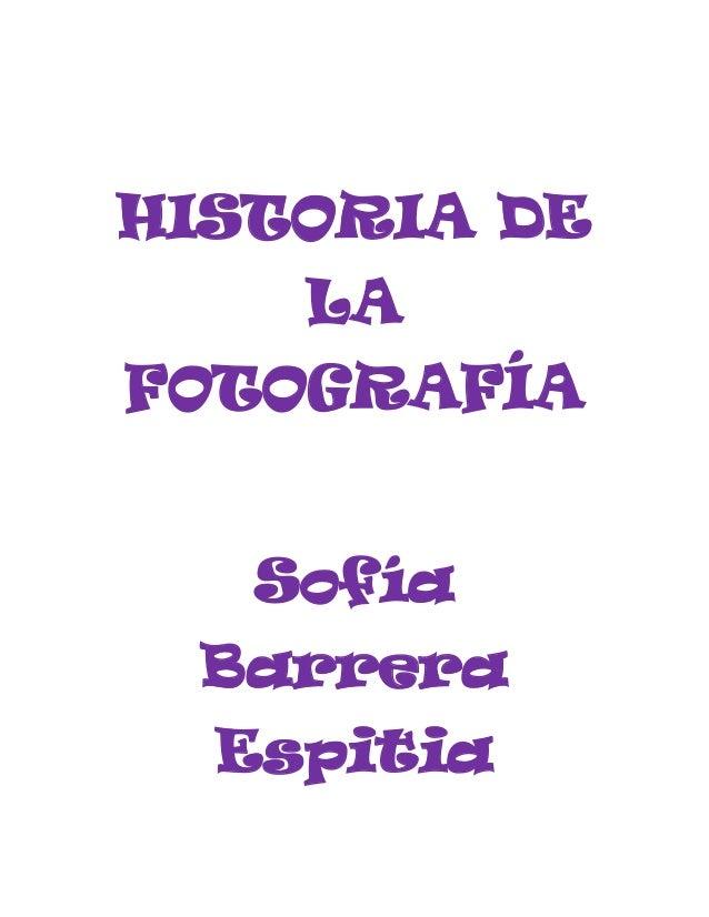 HISTORIA DE LA FOTOGRAFÍA Sofía Barrera Espitia