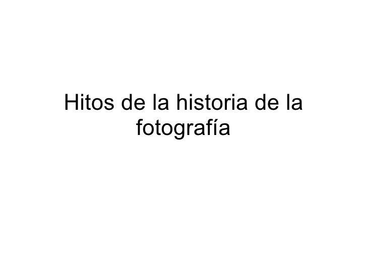 Hitos de la historia de la fotografía