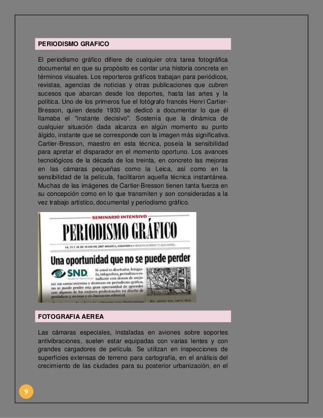 PERIODISMO GRAFICO El periodismo gráfico difiere de cualquier otra tarea fotográfica documental en que su propósito es con...
