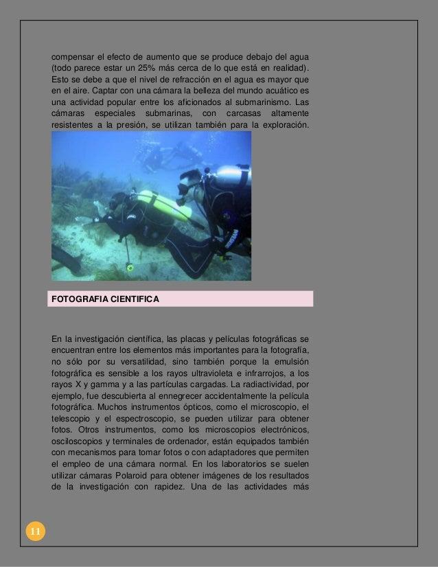 compensar el efecto de aumento que se produce debajo del agua (todo parece estar un 25% más cerca de lo que está en realid...