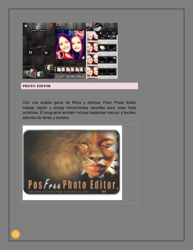 PHOTO EDITOR  Con una amplia gama de filtros y efectos, Fotor Photo Editor trabaja rápido y otorga herramientas sencillas ...