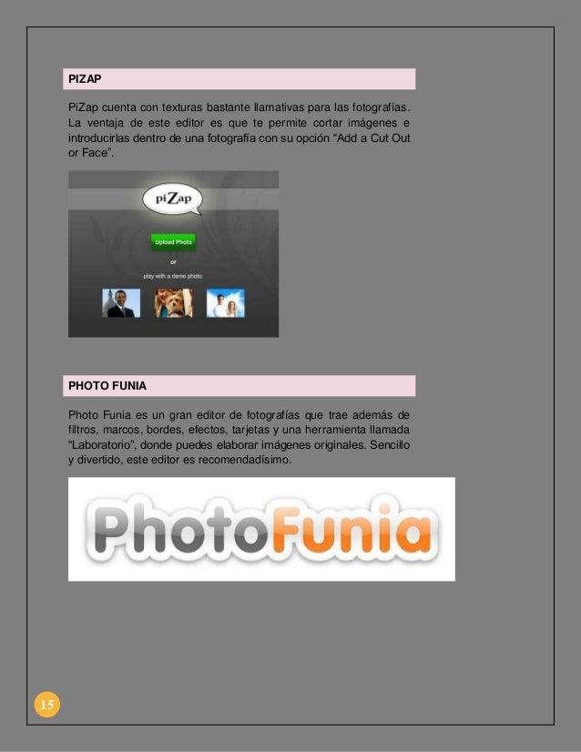 PIZAP PiZap cuenta con texturas bastante llamativas para las fotografías. La ventaja de este editor es que te permite cort...