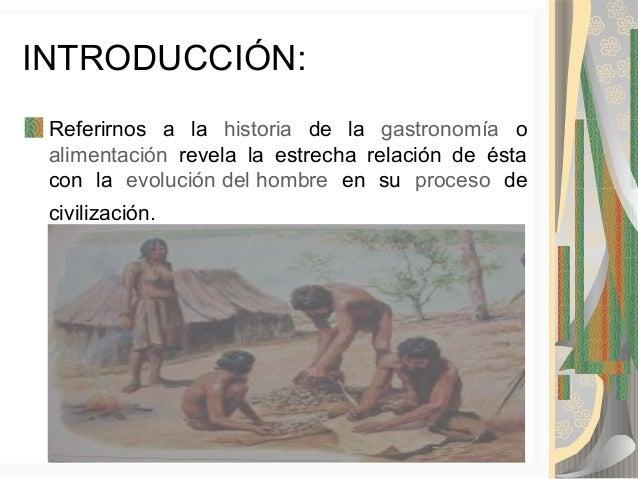 Historia de la gastronomía  Slide 2