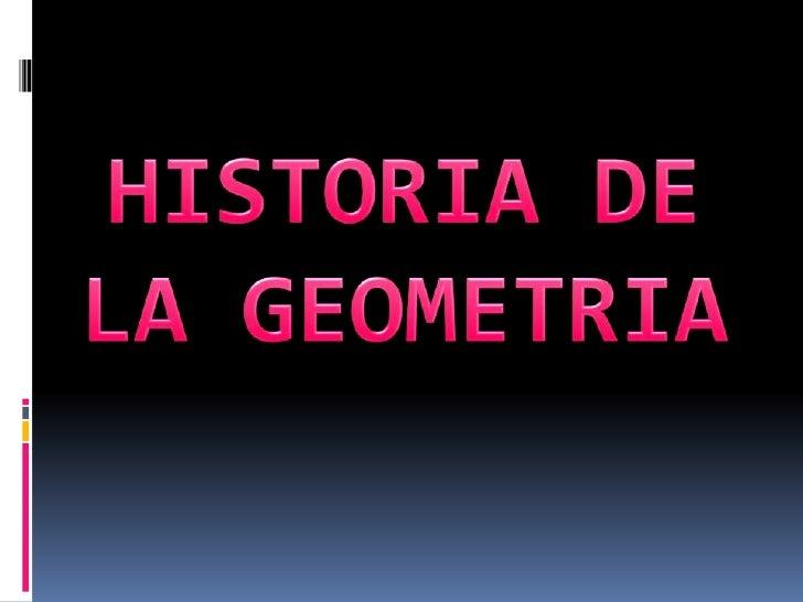 HISTORIA DE LA GEOMETRIA <br />
