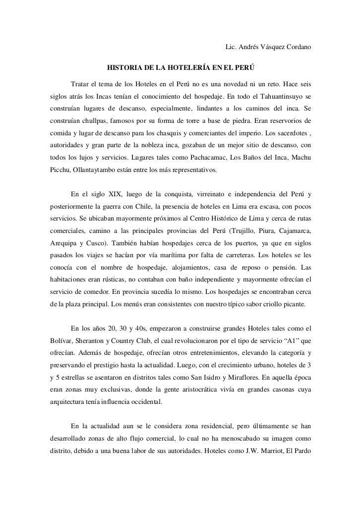 Lic. Andrés Vásquez Cordano                      HISTORIA DE LA HOTELERÍA EN EL PERÚ         Tratar el tema de los Hoteles...