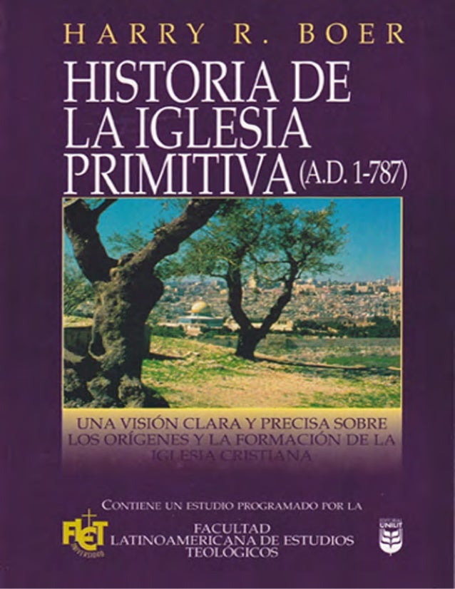 Historia de la iglesia primitiva harry boer