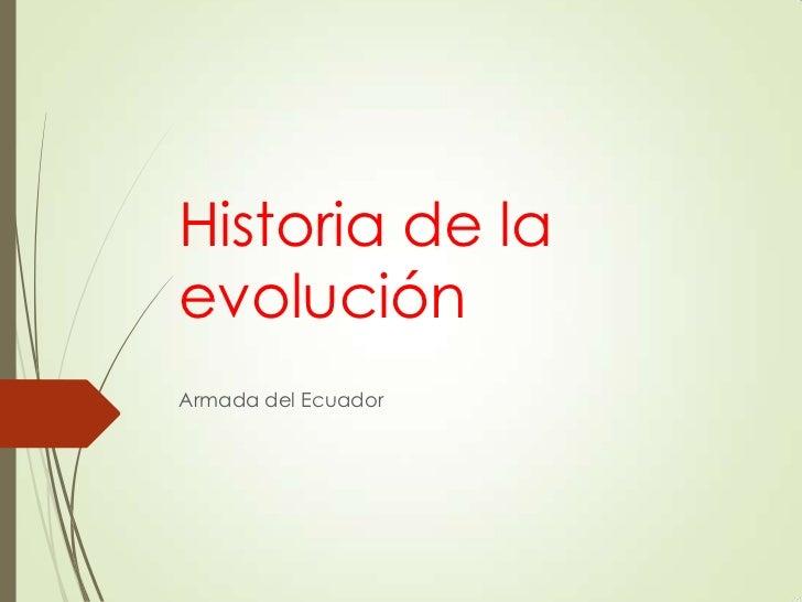 Historia de laevoluciónArmada del Ecuador